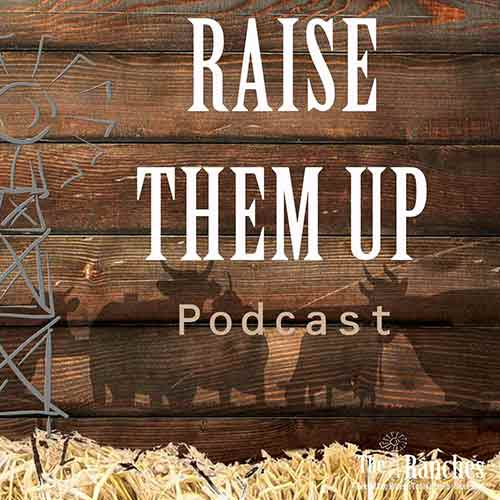 Raise Them Up - The Ranches Podcast